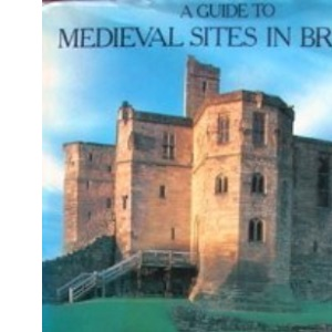 A Guide to Mediaeval Sites in Britain (Paladin Books)