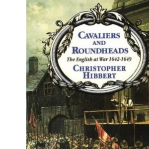 Cavaliers and Roundheads: English at War, 1642-49