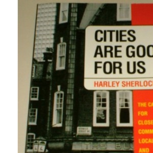 Cities Are Good for Us