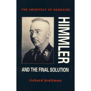 Architect of Genocide: Himmler and the Final Solution