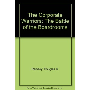 The Corporate Warriors: The Battle of the Boardrooms