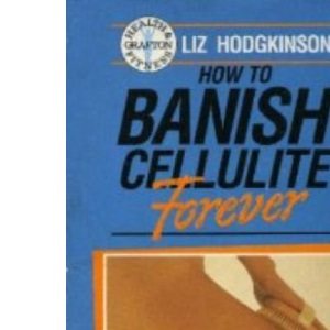 How to Banish Cellulite Forever