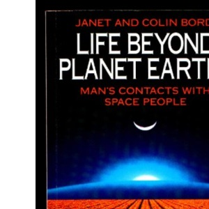 Life Beyond Planet Earth?: Man's Contacts with Space People