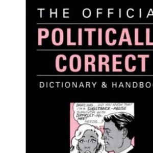 The Official Politically Correct Dictionary & Handbook