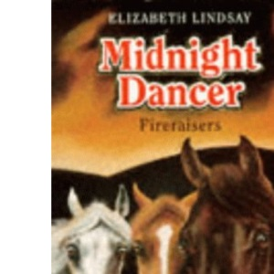 Midnight Dancer: Fireraisers Bk.4 (Hippo Animal S.)