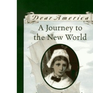 Journey to the New World: The Diary of Remember Patience Whipple (Dear America)