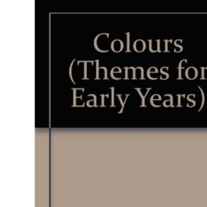 Colours (Themes for Early Years)