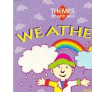 Weather (Themes for Early Years)