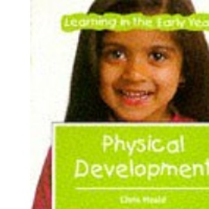 Physical Development (Learning in the Early Years)