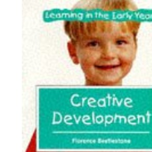 Creative Development (Learning in the Early Years)