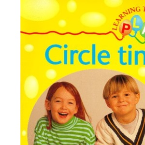 Circle Time (Learning Through Play S.)