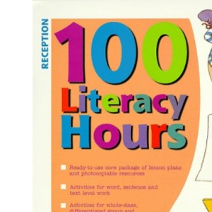 100 Literacy Hours: Reception (One hundred literacy hours)