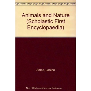 Animals and Nature (Scholastic First Encyclopaedia)