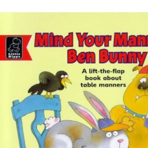 Mind Your Manners, Ben Bunny (Learn with)