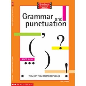 Grammar and Punctuation 9-10 Years: 9-10 Bk.3 (Scholastic Literacy Skills)