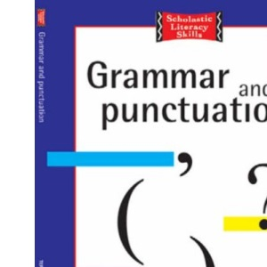 Grammar and Punctuation 10-11 Years: Term by Term Photocopiables (Scholastic Literacy Skills)