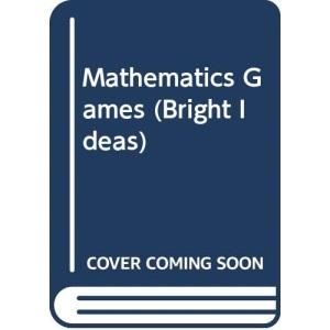 Mathematics Games (Bright Ideas)
