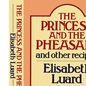 The Princess and the Pheasant and other recipes