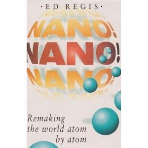 Nano!: Remaking the World Atom by Atom