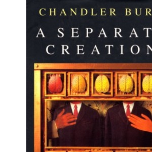 A Separate Creation: How Biology Makes Us Gay