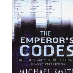 The Emperor's Codes: Bletchley Park's Role in Breaking Japan's Secret Ciphers