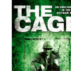 The Cage: An Englishman in The Vietnam War