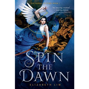 Spin the Dawn (Blood of Stars): 1