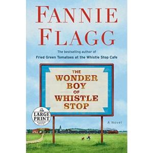 The Wonder Boy of Whistle Stop (Random House Large Print)