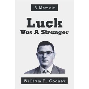 Luck Was a Stranger: A Memoir