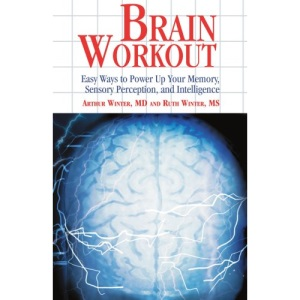 Brain Workout:Easy Ways to Power up Your Memory, Sensory Perception, and Intelligence