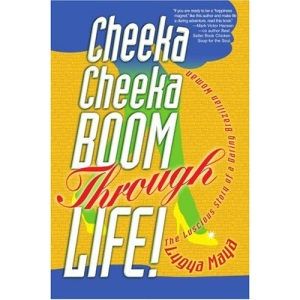 Cheeka Cheeka BOOM Through Life!: The Luscious Story of a Daring Brazilian Woman