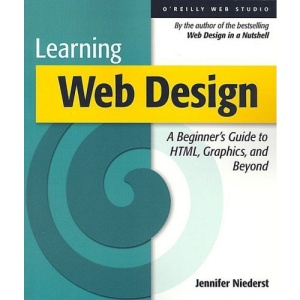 Learning Web Design: HTML, Graphics, and Animation: A Beginner's Guide to HTML, Graphics, and Beyond (O'Reilly Web studio)