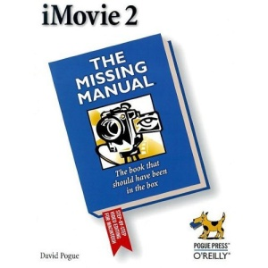 iMovie 2: The Missing Manual (Missing Manuals)