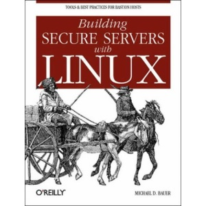 Building Secure Servers with Linux
