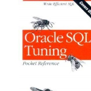Oracle SQL Tuning Pocket Reference