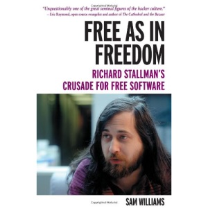 Free as in Freedom: Richard Stallman and the Free: Richard Stallman's Crusade for Free Software