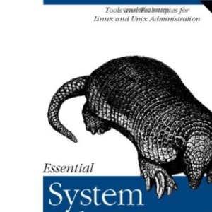 Essential System Administration: Tools and Techniques for Linux and Unix Administration: Help for UNIX System Administrators