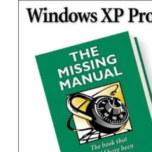 Windows XP Professional:  The Missing Manual (Missing Manuals)