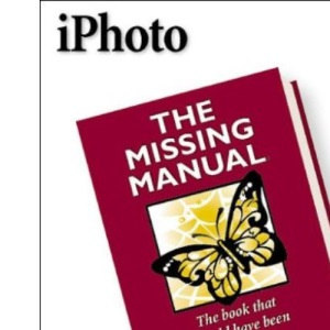 iPhoto:  The Missing Manual (Missing Manuals)
