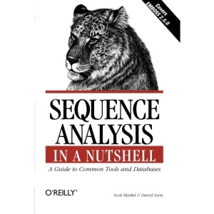 Sequence Analysis in a Nutshell: A Guide to Tools: A Guide to Common Tools and Databases (In a Nutshell (O'Reilly))