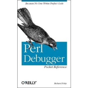 Perl Debugger Pocket Reference (Pocket Reference (O'Reilly))