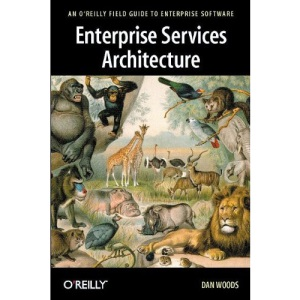 Enterprise Services Architecture (O'Reilly Field Guide to Enterprise Software)