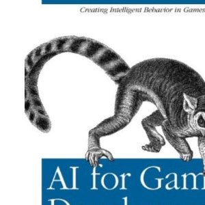 AI for Game Developers: Creating Intelligent Behavior in Games