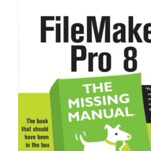 FileMaker Pro 8: The Missing Manual