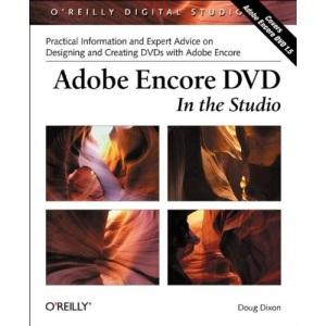 Adobe Encore DVD: In the Studio (O'Reilly Digital Studio)