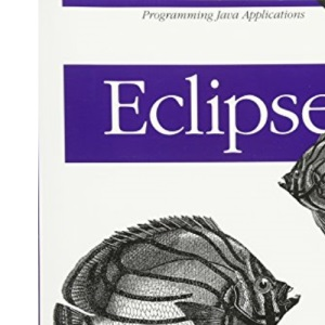 Eclipse: A Java Developer's Guide