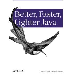 Better, Faster, Lighter Java