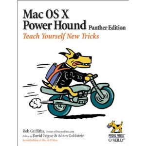 Mac OS X Power Hound: Teach Yourself New Tricks: Panther Edition