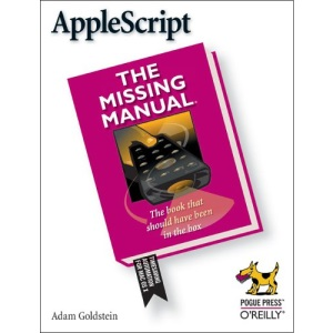 AppleScript: The Missing Manual (Missing Manuals)
