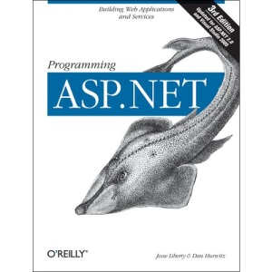 Programming ASP.NET: Building Web Applications and Services with ASP.NET 2.0